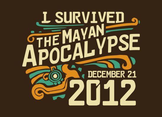 i-survived-the-mayan-apocalypse-2012